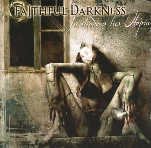 Faithful Darkness - In Shadows Lies Utopia