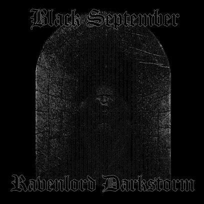Ravenlord Darkstorm / Black September - Black September / Ravenlord Darkstorm