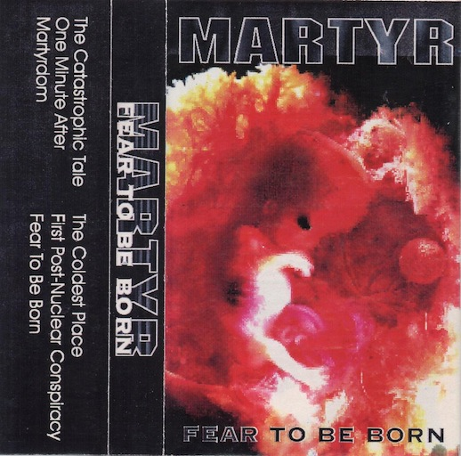 Martyr - Fear to Be Born
