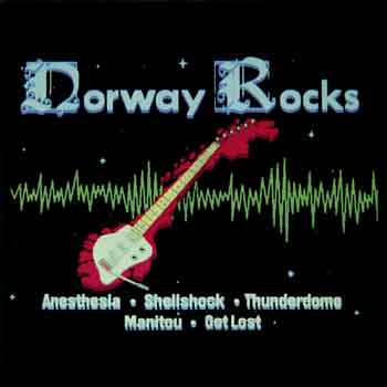 Manitou / Anesthesia / Shellshock / Get Lost / Thunderdome - Norway Rocks