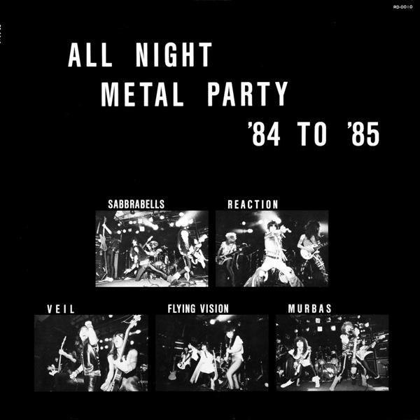 Sabbrabells / Reaction / Veil / Murbas / Flying Vision - All Night Metal Party '84 to '85