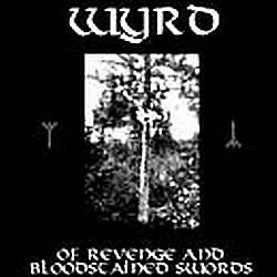 Wyrd - Of Revenge and Bloodstained Swords