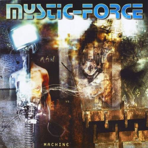 Mystic-Force - Man vs Machine