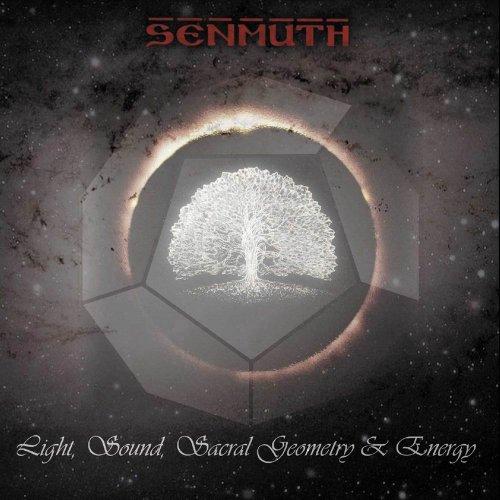 Senmuth - Light, Sound, Sacral Geometry & Energy