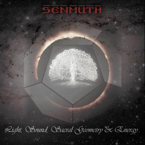 Senmuth - Light, Sound, Sacral Geometry & Energy