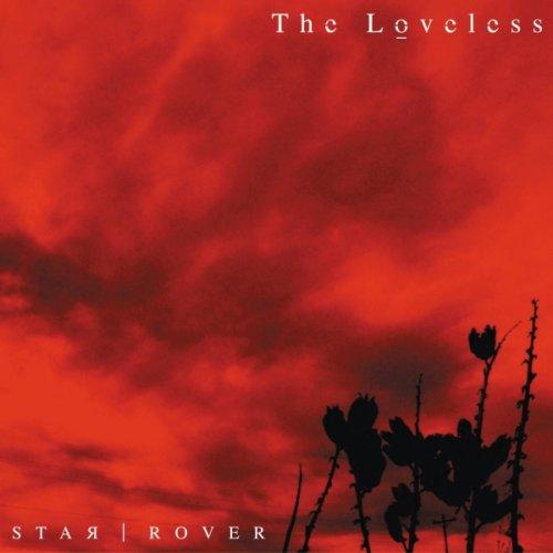 The Loveless - Star Rover