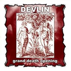 Devlin - Grand Death Opening