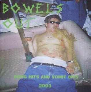 Bowels Out - Bong Hits and Vomit Bits