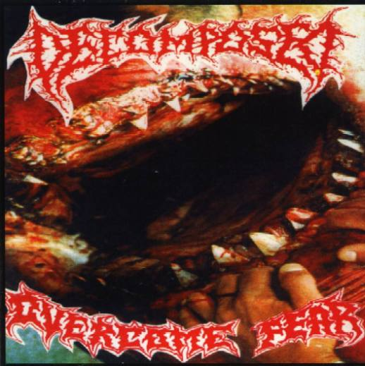 Decomposed / Psychopathia - Overcome Fear / Meeting the Life