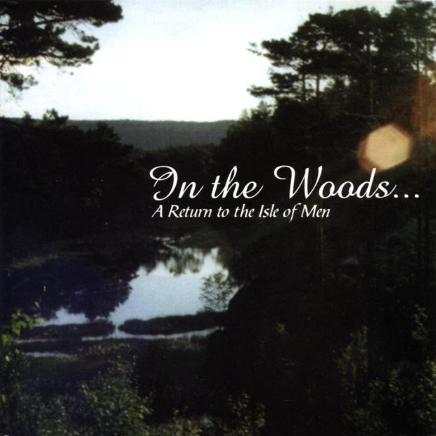 In the Woods... - A Return to the Isle of Men