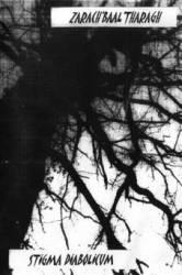 Zarach 'Baal' Tharagh - Zarach 'Baal' Tharagh / Stigma Diabolicum II