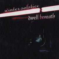 Winter Solstice - Dwell Beneath / Winter Solstice