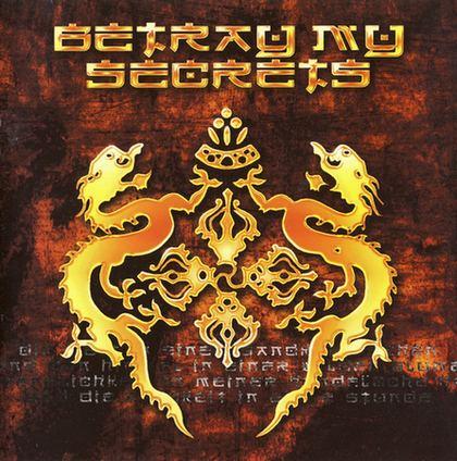 Betray My Secrets - Betray My Secrets