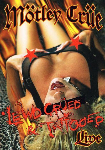 Mötley Crüe - Lewd, Crüed & Tattooed
