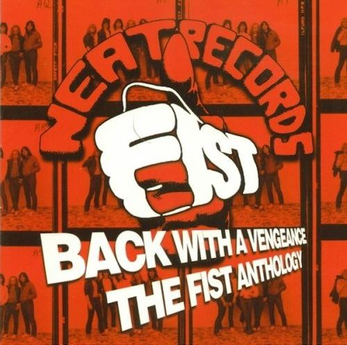 Fist - Back with a Vengeance: The Anthology
