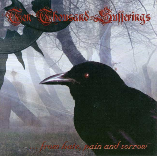 Ten Thousand Sufferings - ...from Hate, Pain and Sorrow