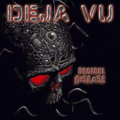 Deja Vu - Decibel Disease