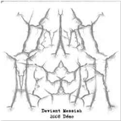 Deviant Messiah - 2008 Demo