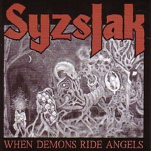 Syzslak - When Demons Ride Angels