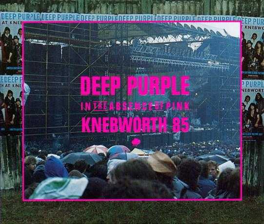 Deep Purple - In the Absence of Pink - Knebworth '85