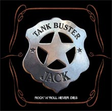 Tank Buster Jack - Rock'n'Roll Never Dies
