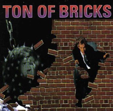 Ton of Bricks - Ton of Bricks