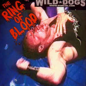Wild Dogs - The Ring of Blood