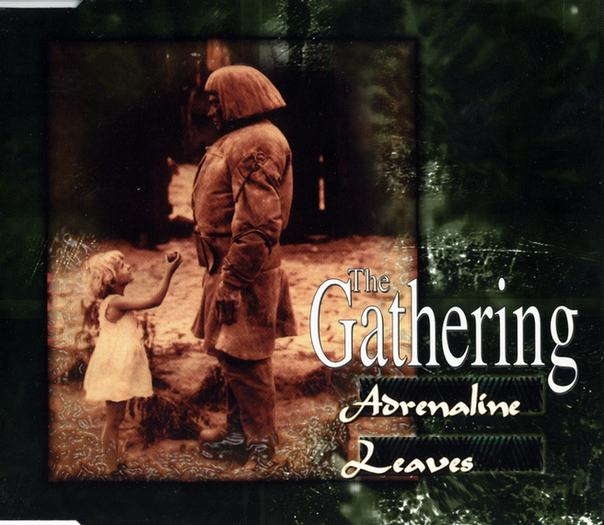 The Gathering - Adrenaline / Leaves