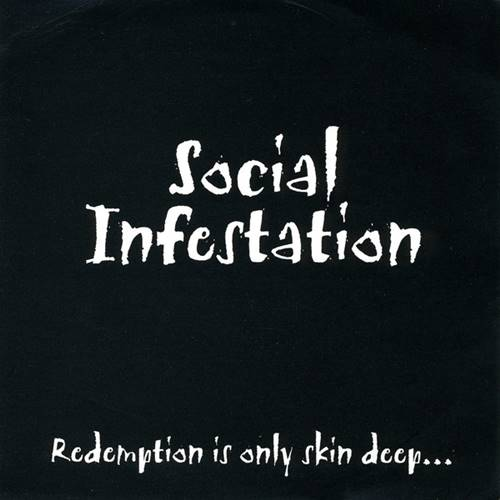Social Infestation - Redemption Is Only Skin Deep...It's Time to Cut Deeper
