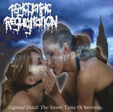 Psychiatric Regurgitation - Vaginal Fluid: The Sweet Taste of Revenge