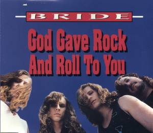 Bride - God Gave Rock and Roll to You