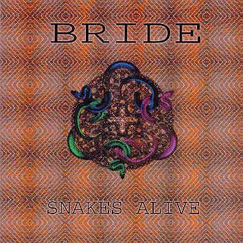 Bride - Snakes Alive