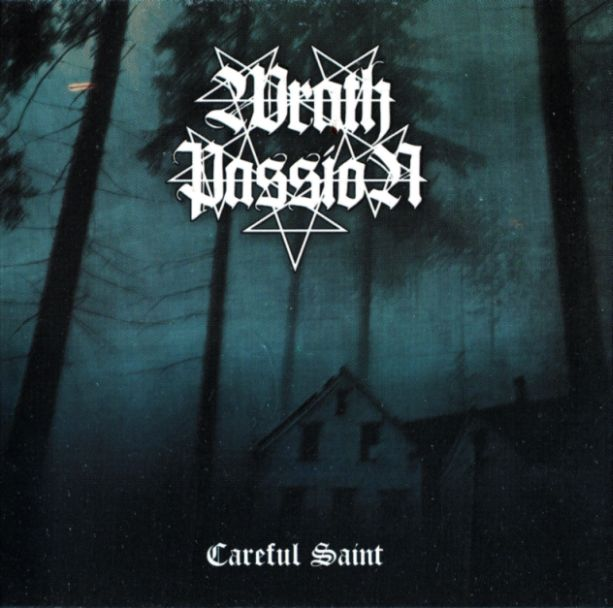 Wrath Passion - Careful Saint
