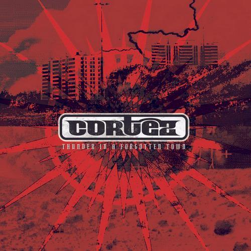 Cortez - Thunder in a Forgotten Town