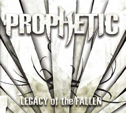 Prophetic - Legacy of the Fallen