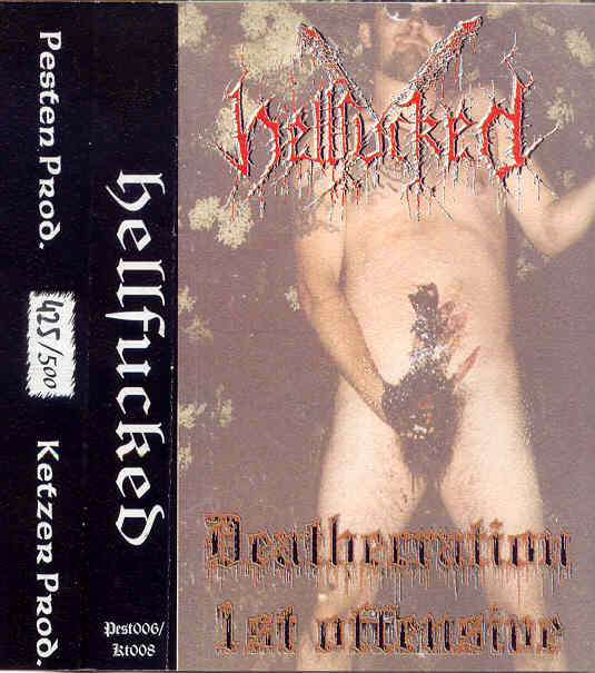 Hellfucked - Deathecration / 1st Offensive