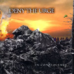 Deny the Urge - In-Consequence