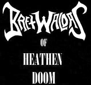 Bretwaldas of Heathen Doom