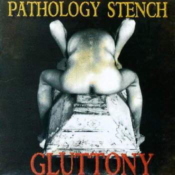 Pathology Stench - Gluttony