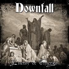 Downfall - Luctor Et Emergo