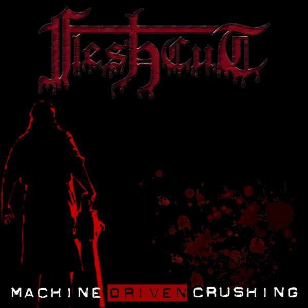 Fleshcut - Machine Driven Crushing