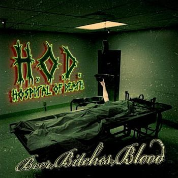 Hospital of Death - Beer, Bitches, Blood