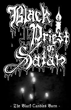 Black Priest of Satan - The Black Candles Burn
