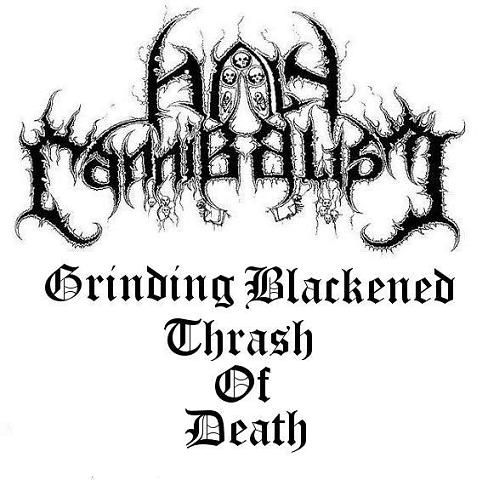 Holy Cannibalism - Grinding Blackened Thrash of Death