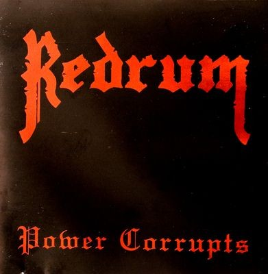 Redrum - Power Corrupts