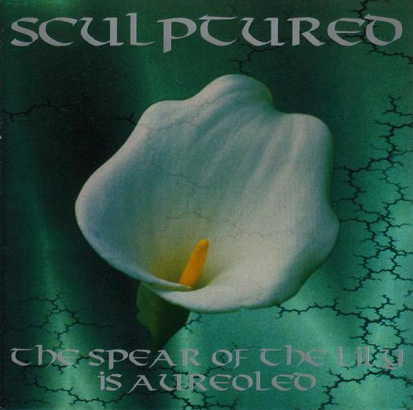 Sculptured - The Spear of the Lily Is Aureoled
