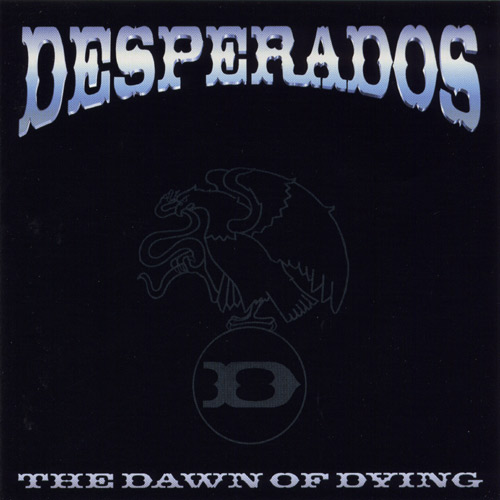 Dezperadoz - The Dawn of Dying