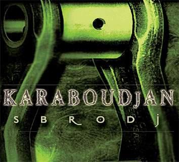 Karaboudjan - Sbrodj