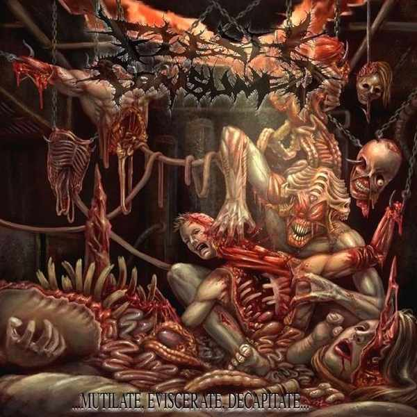 Flesh Consumed - ...Mutilate, Eviscerate, Decapitate...