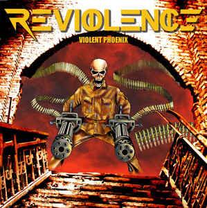 Reviolence - Violent Phoenix